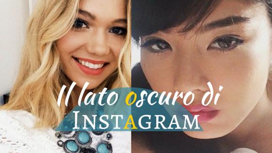 Il lato oscuro di instagram